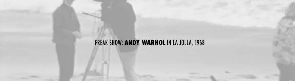 Freak Show: Andy Warhol in La Jolla, 1968
