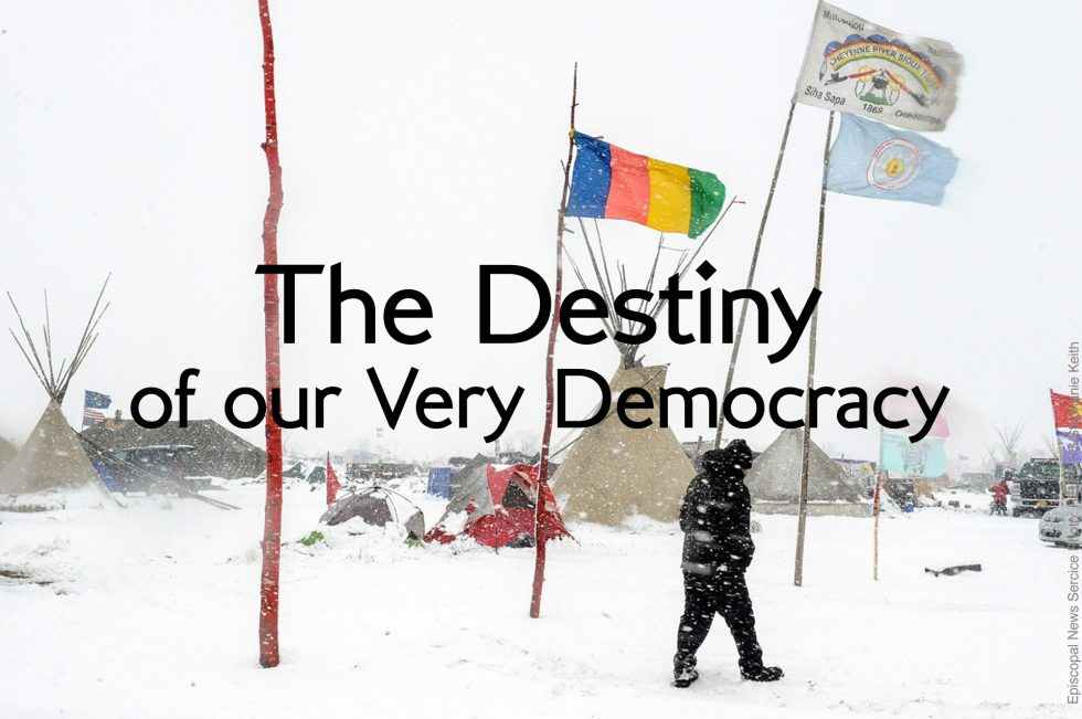 The Destiny of Our Very Democracy